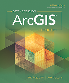 Getting to Know ArcGIS for Desktop, 5th Edition